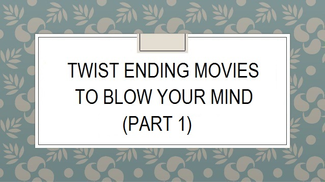 16 Rekomendasi Film dengan Twist Ending (Part1)