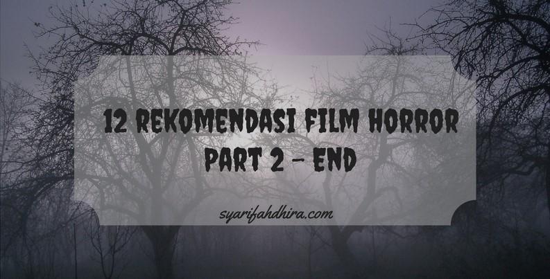 12 Rekomendasi Film Horor Paling Seram – Jangan Ditonton Sendiri! (Part2)